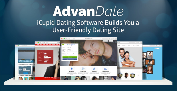 AdvanDate: iCupid Dating Software Builds You a User-Friendly Dating Site