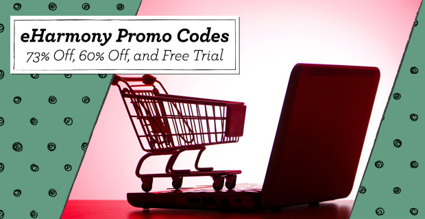 eHarmony Promo Codes - (73% Off, 60% Off, and Free Trial)